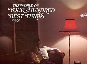 The World Of Your Hundred Best Tunes Vol. 4
