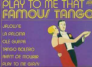 Play to me that famous tango