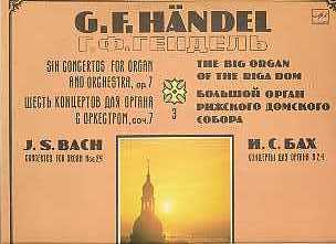 G. F. Händel - six concertos for organ and orchestra, op. 7, J. S. Bach Concertos for organ Nos. 2,4