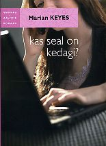 Kas seal on kedagi?