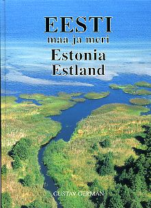 Eesti: maa ja meri (fotoalbum). Estonia: The Land and the Sea. Estland: Das Land und das Meer