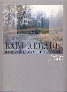 Läbi aegade. Manor Houses of Estonia