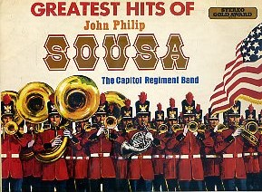 The Greatest Hits Of John Philip Sousa