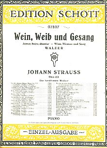 Wein, Weiß und Gesang. Aimer, Boire, chanter. Wine, Woman and Song. Walzer