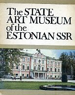 The State Art Museum of the Estonian S.S.R.. Estonian and Soviet Estonian art