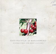 Eesti puuvilja- ja marjasordid. Estonian fruit and berry cultivars