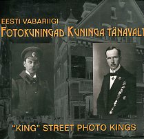 Eesti Vabariigi fotokuningad Kuninga tänavalt. ''King'' street photo kings of the Republic of Estonia