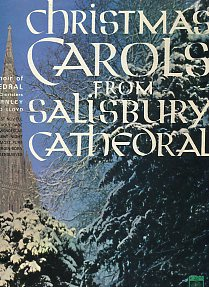 Christmas Carols From Salisbury Cathedral. The Soloists And Choir Of Salisbury Cathedral* Organist And Master Of The Choristers Christopher Dearnley ,Assistant Organist Richard Lloyd