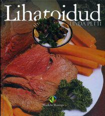 67014ecbca9 Lihatoidud (Lihatoite: sealihast, lambalihast, loomalihast, vasikalihast,  ulukilihast)