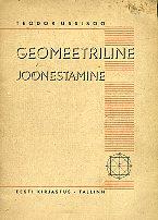 898173295e4 Teodor Ussisoo Geomeetriline joonestamine, Eesti Kirjastus 1942    vanaraamat.ee