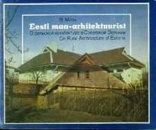 Eesti maa-arhitektuurist. О сельской архитектуре в Советской Эстонии. On Rural Architecture of Estonia
