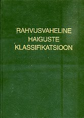 Rahvusvaheline haiguste klassifikatsioon, RHK-10 (1. osa). International classification of diseases, ICD-10. Classificatio internationalis morborum, CIM-10