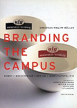 Branding the campus. Kunst, Architektur, Design, Identitätspolitik.