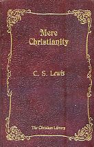 Mere Christianity. The Case for Christianity, Christian Behaviour, and Beyond Personality
