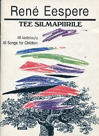 Tee silmapiirile. 46 lastelaulu. 46 Songs for Children