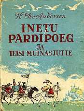75f90f64c6a Hans Christian Andersen Inetu pardipoeg ja teisi muinasjutte, Eesti Riiklik  Kirjastus 1951   vanaraamat.ee