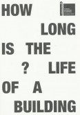 How long is the Life of a Building?/ Kui pikk on ühe maja elu?