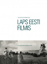 Laps eesti filmis. Laps aegade hõbelõngal. The child in Estonian film. The child in silver threads of time