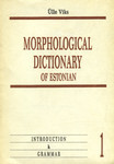 A Concise Morphological Dictionary of Estonian 1. Introduction and grammar