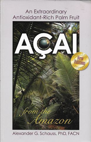 Acai: An Extraordinary Antioxidant-Rich Palm Fruit from the Amazon