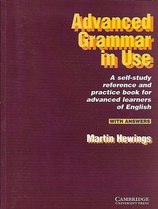 Advanced Grammar in Use: A Self-Study Reference and Practice Book for Advanced Learners of English. With answers