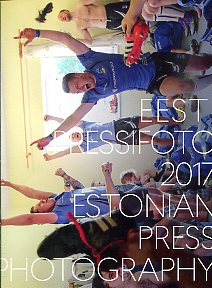 Eesti pressifoto 2017. Estonian press photography 2017