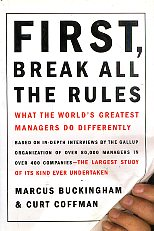 First, Break All the Rules: What the World's Great Managers Do Differently