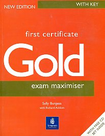 First certificate gold. Exam maximiser. With key + 2 CD