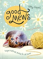 Good Mews Inspirational Stories for Cat Lovers