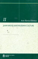 Jaan Kross and Russian Culture. Works on Russian and Slavic Philology VIII