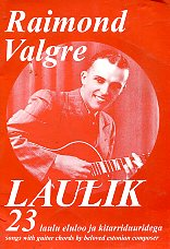 Laulik 23 laulu eluloo ja kitarriduuridega. 23 songs with guitar chords by beloved Estonian composer