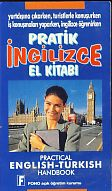 Pratik ingilizce El Kitabi. Practical English-Turkish Handbook