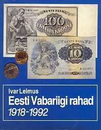 Eesti Vabariigi rahad 1918-1992 (kataloog). Coins and banknotes of the Republik of Estonia 1918-1992. Денежные знаки Эстонской Республики 1918-1992