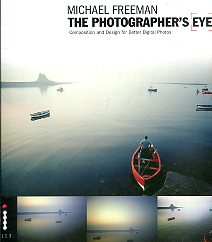 The photographer's eye. Composition and design for better digital photos