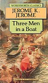 Three Men in a Boat. Say nothing of the Dog!