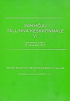 Inimmõju Tallinna keskkonnale. Human impact on the environment of Tallinn VI. Konverentsi artiklid (8. detsember 2011). Human impact on the environment of Tallinn. VI : conference abstracts (December 8th, 2011)