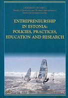 Entrepreneurship in Estonia: policies, practices, education and research