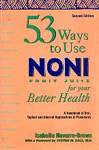 53 Ways to Use Noni Fruit Juice for your Better Health