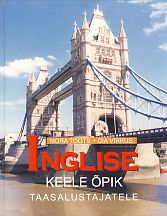 Inglise keele õpik taasalustajatele + CD. An English Textbook for False Beginners