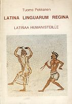 Latina linguarum regina. Latinaa humanisteille