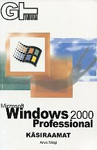 Microsoft Windows 2000 Professional. Käsiraamat