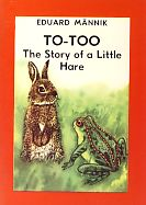 To-Too. The story of a Little Hare