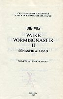 Väike vormisõnastik 2. Краткий морфологический словарь эстонского языка. A concise morphological dictionary of Estonian. Sõnastik ja lisad. Словарь и приложения. The dictionary and appendices