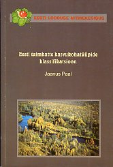 Eesti taimkatte kasvukohatüüpide klassifikatsioon. Classification of Estonian vegetation site types