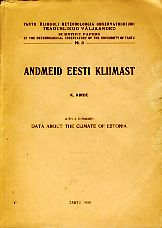 Andmeid Eesti kliimast. With a summary: Data about the climate of Estonia