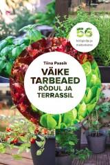 97a2018d409 Väike tarbeaed rõdul ja terrassil. 56 köögivilja ja maitsetaime