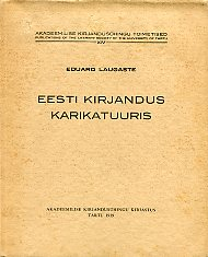 Eesti kirjandus karikatuuris. With a summary in English ''Estonian literature in caricature''