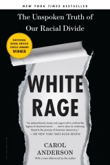 White Rage. The Unspoken Truth of Our Racial Divide
